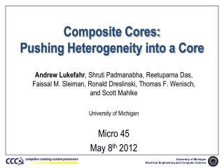 Composite Cores: Pushing Heterogeneity into a Core