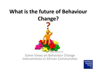 What is the future of Behaviour Change?