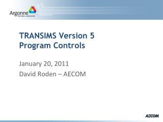TRANSIMS Version 5 Program Controls