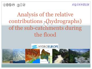 Analysis  of  the relative contributions  -( hydrographs )  of the sub-catchments during the flood