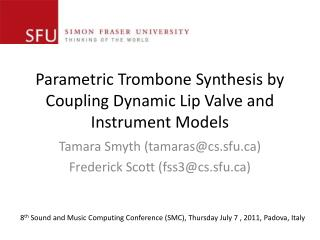 Parametric Trombone Synthesis by Coupling Dynamic Lip Valve and Instrument Models