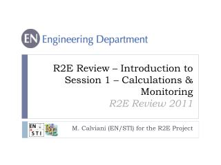 R2E Review – Introduction to Session 1 – Calculations & Monitoring R2E Review 2011