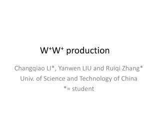 W + W +  production