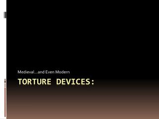 Torture Devices: