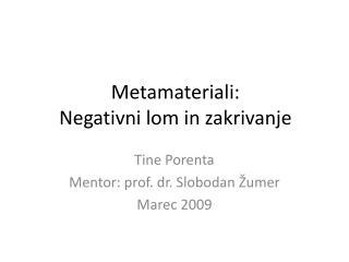 Metamateriali:  Negativni  lom in zakrivanje