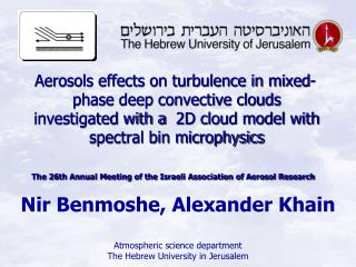 Nir Benmoshe, Alexander Khain Atmospheric science department The Hebrew University in Jerusalem