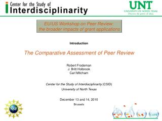Introduction The Comparative Assessment of Peer Review  Robert Frodeman J. Britt  Holbrook