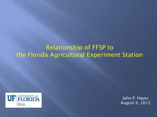Relationship of FFSP to the Florida Agricultural Experiment Station