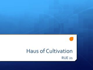 Haus  of Cultivation