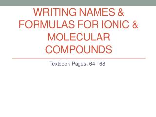 Writing Names & Formulas for Ionic & molecular compounds