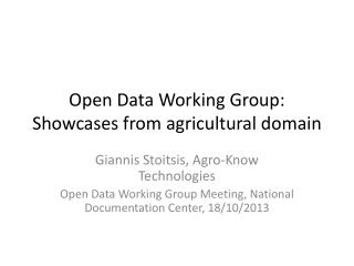 Open Data Working  Group: Showcases from agricultural domain