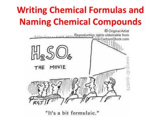 Writing Chemical Formulas and Naming Chemical Compounds