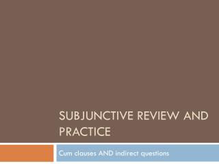 Subjunctive Review and practice