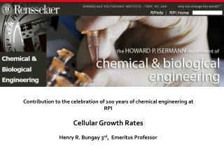 Contribution to the celebration of 100 years of chemical engineering at RPI Cellular Growth Rates