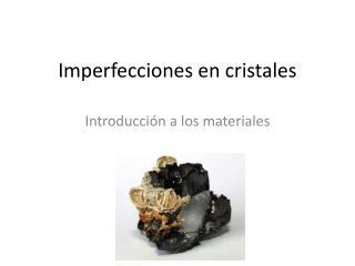 Imperfecciones en cristales