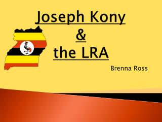 Joseph  Kony &  the LRA