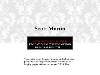 Beyond school reform: Education as the formation of moral health