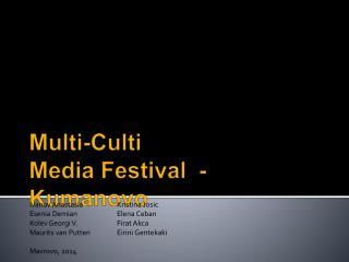 Multi-Culti Media  Festival  -   Kumanovo