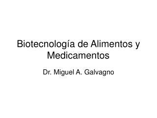 Biotecnolog a de Alimentos y Medicamentos