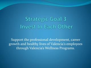 Strategic Goal 3  Invest In Each Other