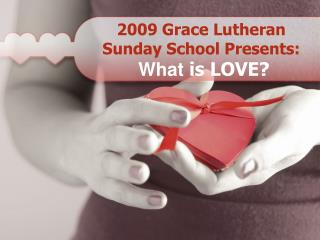 2009 Grace Lutheran Sunday School Presents: