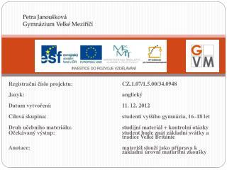 Registrační  číslo projektu: CZ.1.07/1.5.00/34.0948 Jazyk: anglický