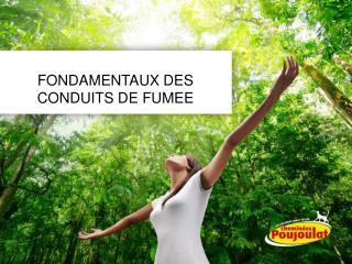 FONDAMENTAUX DES CONDUITS DE FUMEE