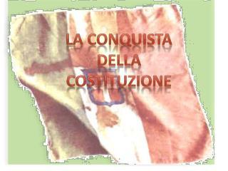 La conquista  della  costituzione