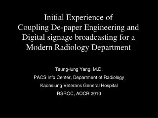 Tsung-lung Yang, M.D. PACS Info Center, Department of Radiology