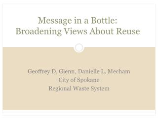 Message in a Bottle:  Broadening Views About Reuse