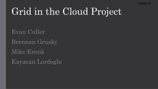 Grid in the Cloud  Project