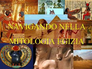 NAVIGANDO NELLA MITOLOGIA EGIZIA