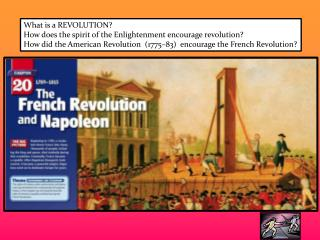 What is a REVOLUTION? How does the spirit of the Enlightenment encourage revolution?