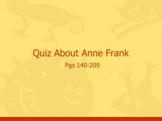 Quiz About  Anne Frank