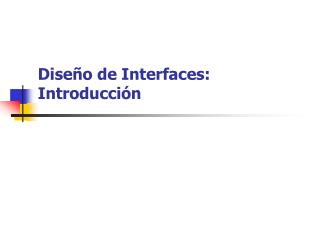 Dise o de Interfaces: Introducci n