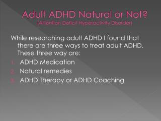 Adult ADHD Natural or Not? (Attention Deficit Hyperactivity Disorder)