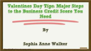 ppt 15807 Valentines Day Tips Major Steps to the Business Credit Score You Need