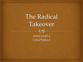 The Radical Takeover
