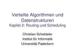 Verteilte Algorithmen  und  Datenstrukturen Kapitel 2 : Routing und Scheduling