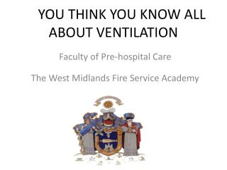 SO  YOU THINK YOU KNOW ALL ABOUT VENTILATION