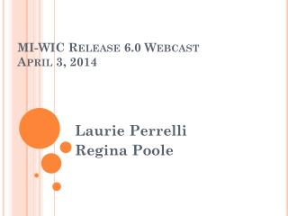 MI-WIC Release 6.0 Webcast April  3 , 2014