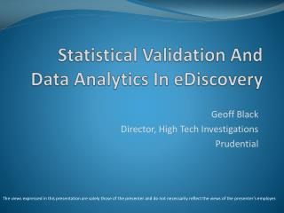 Statistical Validation And Data Analytics In  e Discovery