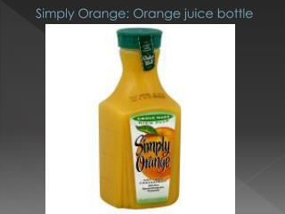 S imply Orange: Orange juice bottle