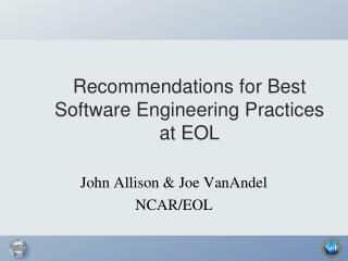 Recommendations for Best Software Engineering Practices at EOL