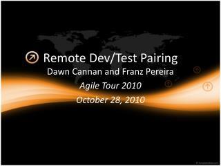 Remote Dev /Test  Pairing