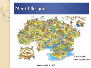 Meet Ukraine!