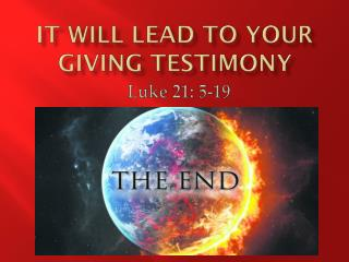 It Will Lead to Your giving testimony