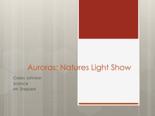 Auroras:  Natures Light Show