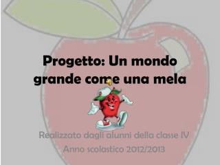 Progetto: Un mondo grande come una mela