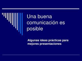 Una buena comunicaci n es posible